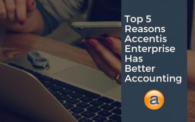 Top 5 Reasons Accentis Enterprise has Better Accounting