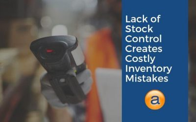 Lack of Stock Control Creates Costly Inventory Mistakes