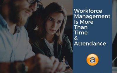 Workforce Management is More Than Time and Attendance