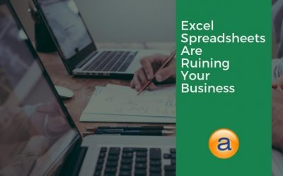 Excel Spreadsheets are Ruining Your Business