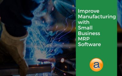 Improve Manufacturing With MRP Software for Small Business