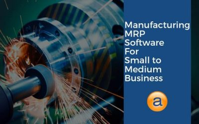 Manufacturing MRP Software for Small to Medium Business