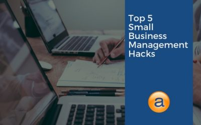 Top 5 Small Business Management Hacks