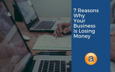 7 Reasons Why Your Business is Losing Money