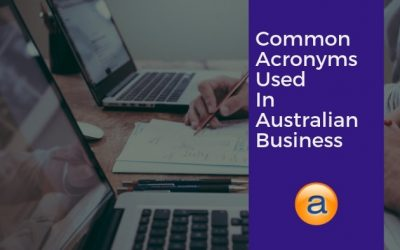 Common Acronyms Used Within Australian Business