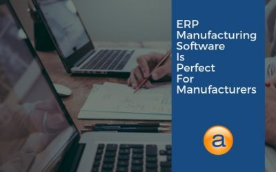 ERP Manufacturing Software That's Perfect for Manufacturers